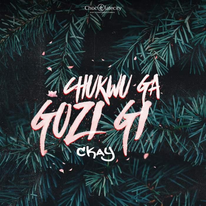 CKay - Chukwu Ga Gozi Gi