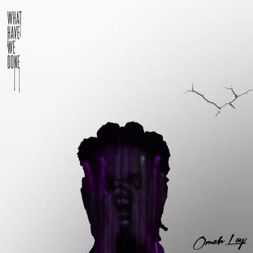 Album: Omah Lay - What Have We Done (EP)