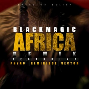 BlackMagic - Africa (Remix) (ft. Phyno, Reminisce & Vector) Cover Art