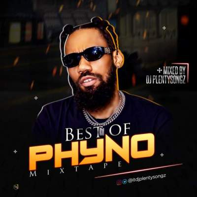DJ Mix: DJ Plenty Songz - Best of Phyno Mixtape