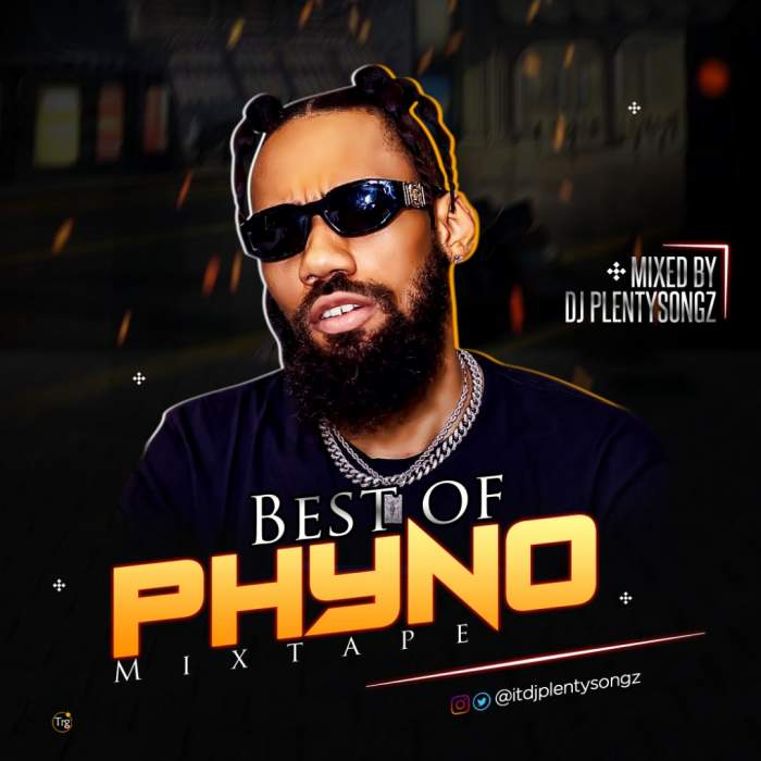 DJ Plenty Songz - Best of Phyno Mixtape