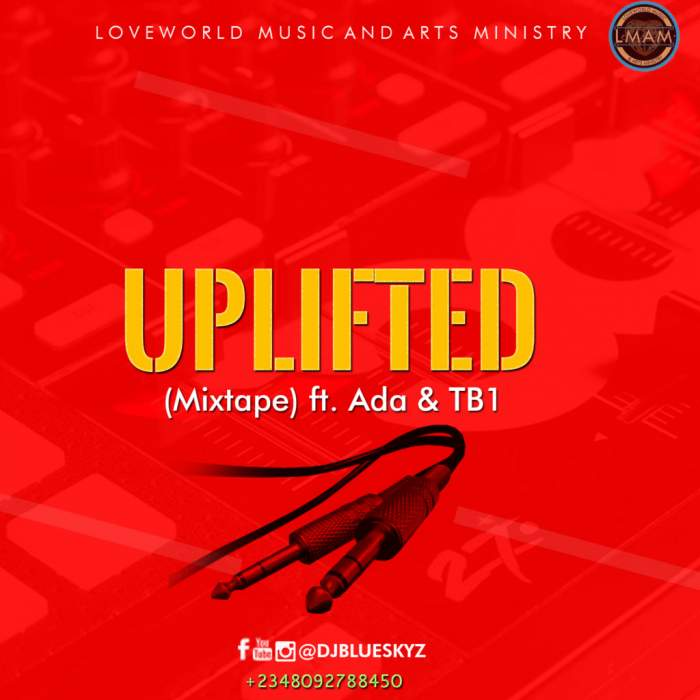 DJ BlueSkyz - Uplifted Gospel Mixtape (feat. Ada & TB1)
