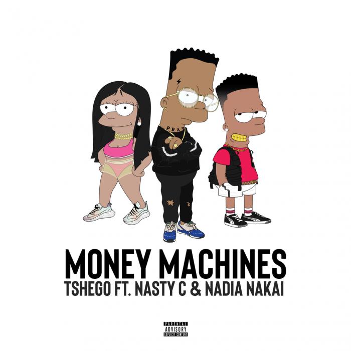 Tshego - Money Machines (feat. Nasty C & Nadia Nakai)