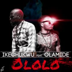 Ikechukwu - Ololo (ft. Olamide)