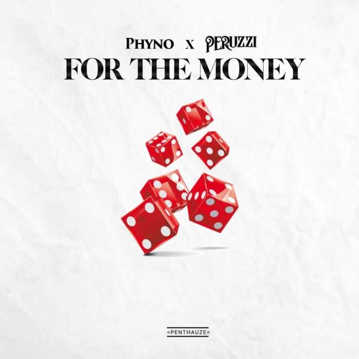 Phyno - For The Money (feat. Peruzzi)