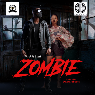 Music: Mr P - Zombie (feat. Simi) [Prod. by DaihardBeatz]