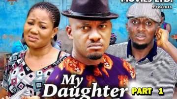 Nollywood Movie: My Daughter (2019)  (Parts 1, 2, 3 & 4)