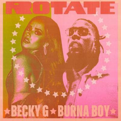 Music: Becky G & Burna Boy - Rotate