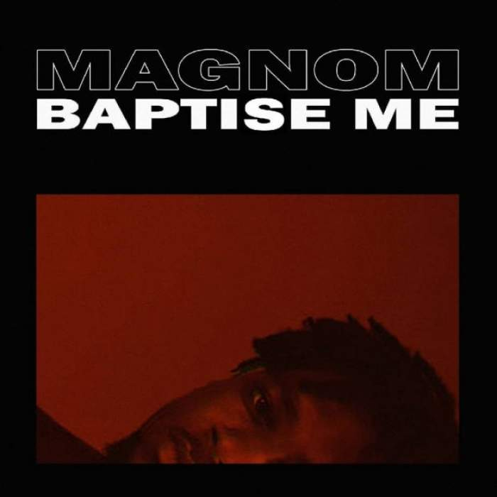 Magnom - Baptise Me