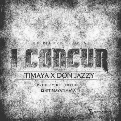 Timaya - I Concur (feat. Don Jazzy)