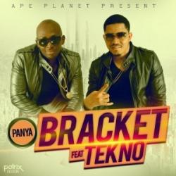 Bracket - Panya (ft. Tekno)