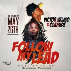 Victor Velmo - Follow My Lead (ft. Olamide)