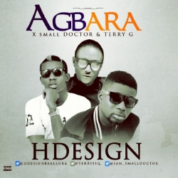 H Design - Agbara (feat. Terry G & Small Doctor)