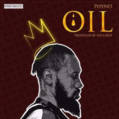 Music: Phyno - OIL [Prod. by Soularge]
