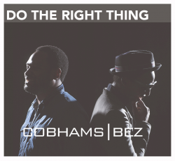 Cobhams Asuquo - Do The Right Thing (feat. Bez)