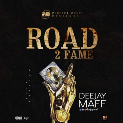 DJ Mix: DJ Maff - Road 2 Fame Mixtape (July Edition)