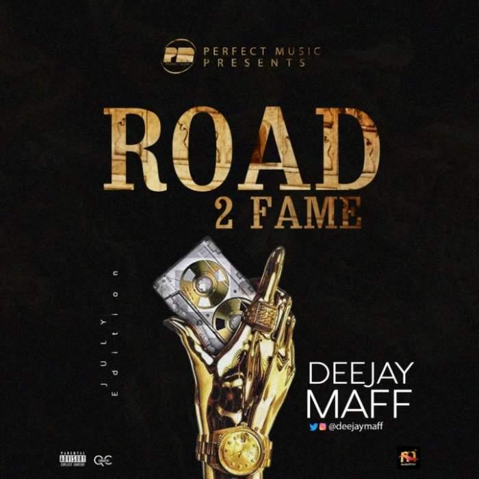 DJ Maff - Road 2 Fame Mixtape (July Edition)