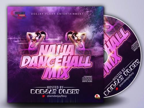 MP3: DJ Flexy - Naija Dancehall Mix [Mixtape] - NetNaija