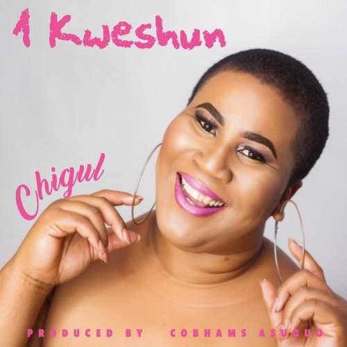 Chigul - 1 Kweshun