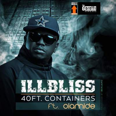 Music: iLLBLiSS - 40 Feet Containers (feat. Olamide) [Prod. by Benjamz]