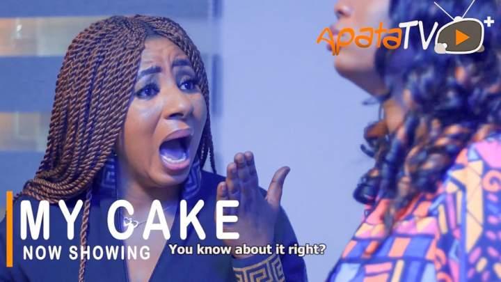 Yoruba Movie: My Cake (2021)