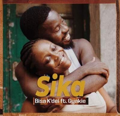 Music: Bisa Kdei - Sika (feat. Gyakie)