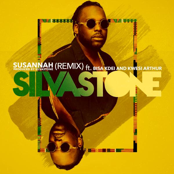 Silvastone - Susannah (Remix) (feat. Bisa Kdei & Kwesi Arthur)