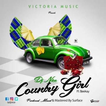 Music: DJ Nice - Country Girl (feat. BeeKay) [Prod. by Surface]