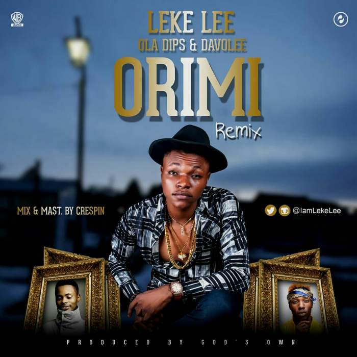 Leke Lee - Ori Mi (Remix) (ft. Ola Dips & Davolee)