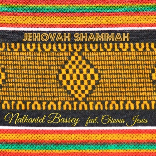 Nathaniel Bassey - Jehovah Shammah (feat. Chioma Jesus)