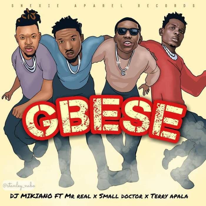 DJ Mikiano - Gbese (feat. Small Doctor, Mr Real & Terry Apala)