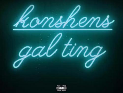 Konshens - Gal Ting (Remix) (feat. Patoranking)