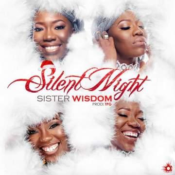 Gospel Music: Sister Wisdom - Silent Night [Prod. by Eli-J]