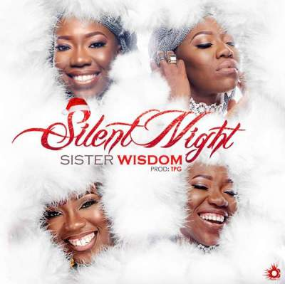 Gospel Music: Sister Wisdom - Silent Night [Prod. by Eli-J]