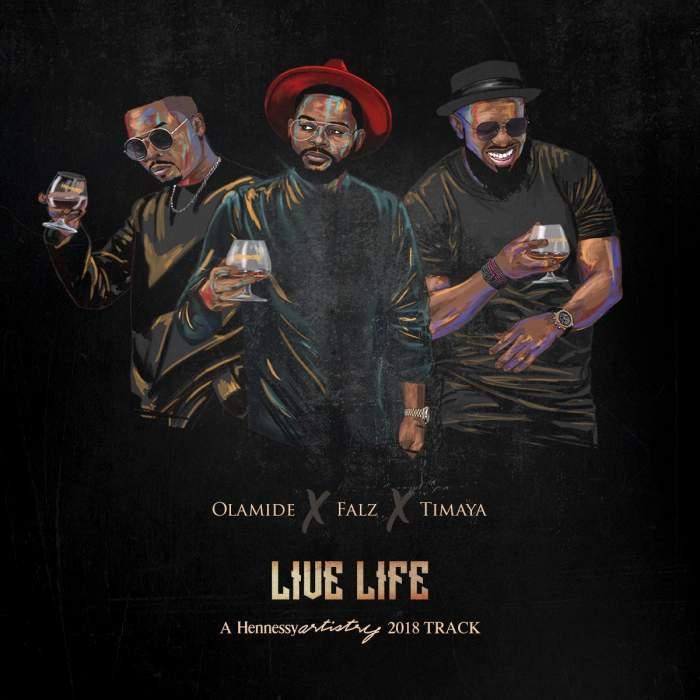 Olamide, Falz & Timaya - Live Life