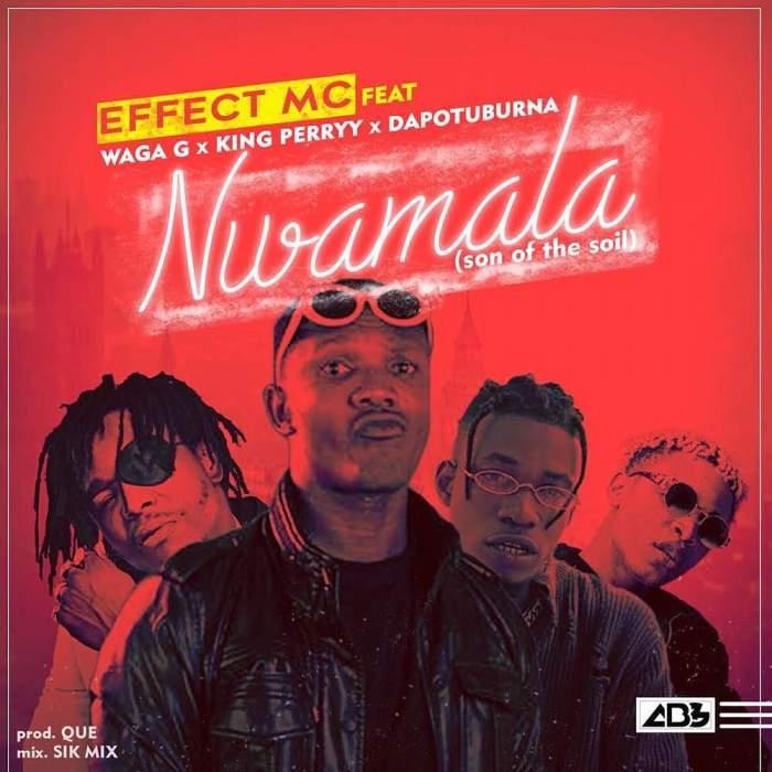 Effect MC - Nwamala (feat. Waga G, King Perryy & Dapo Tuburna)