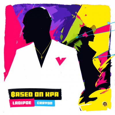 Music: LadiPoe - Based On Kpa (feat. Crayon)