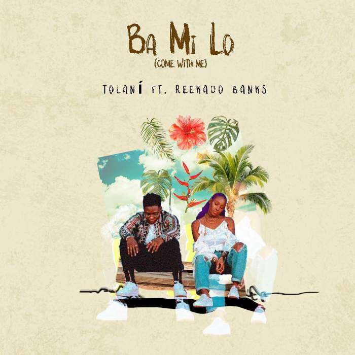 Tolani - Ba Mi Lo (Come With Me) (feat. Reekado Banks)