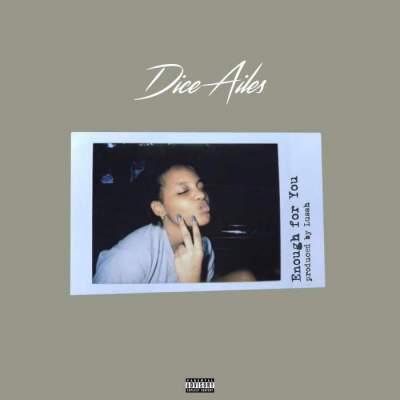 Music: Dice Ailes - Enough For You [Prod. by Lussh Beatz]