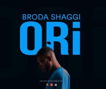 Music: Broda Shaggi - Ori [Prod. by Jaysynths Beatz]