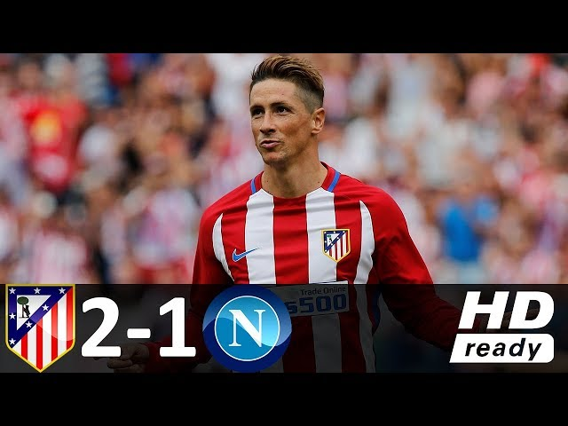 Atletico Madrid 2 - 1 Napoli (Aug-1-2017) Audi Cup Highlights