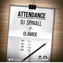 DJ Spinall - Attendance (feat. Olamide)