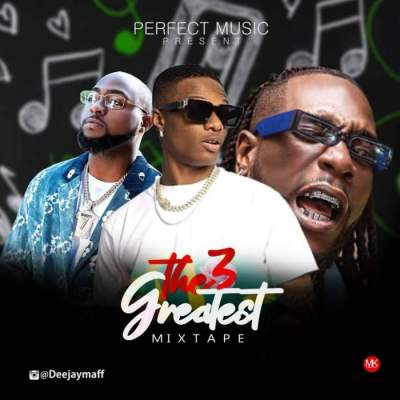 DJ Mix: DJ Maff - The Greatest Mix (Wizkid, Davido & Burna Boy)