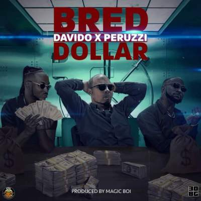 Music: B-Red - Dollar (feat. Davido & Peruzzi)