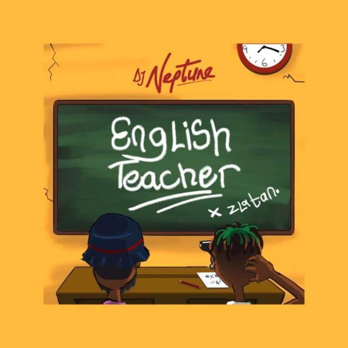 DJ Neptune & Zlatan - English Teacher