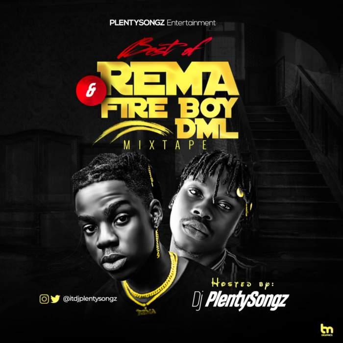 DJ Plenty Songz - Best Of Rema & FireboyDML Mixtape