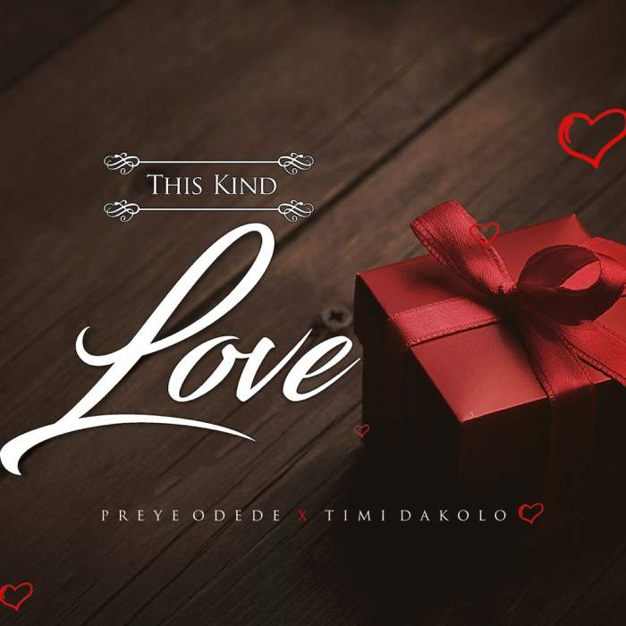 Preye Odede - This Kind Love (feat. Timi Dakolo)