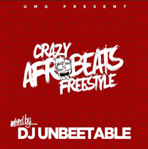DJ Unbeetable - Crazy Afrobeats Freestyle Mix