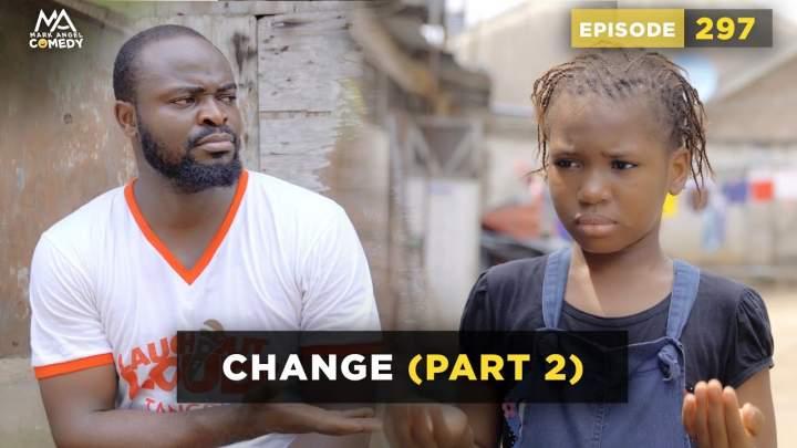 Mark Angel Comedy - Episode 297 (Change Pt. 2)