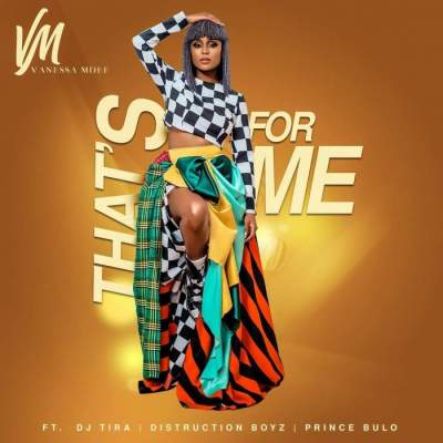 Music: Vanessa Mdee - That's For Me (feat. Distruction Boyz, DJ Tira & Prince Bulo)